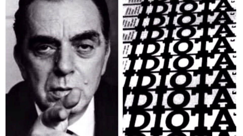 """""""O grande acontecimento do século foi a ascensão espantosa e fulminante do idiota."""" (Nelson Rodrigues)"""