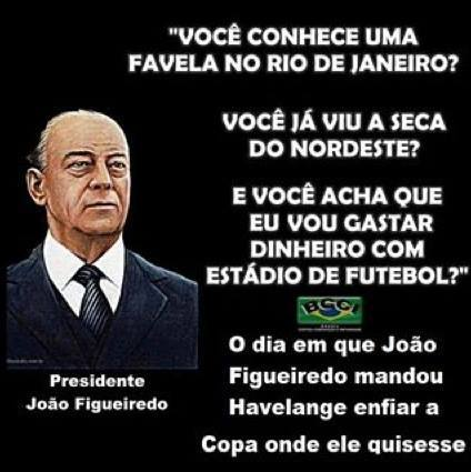 ex-presidente do brasil João Batista de Oliveira Figueiredo acerca da copa do mundo que poderia ter sido sediada no brasil