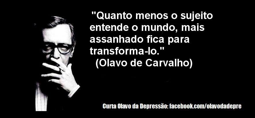 Olavo de Carvalho e suas ponderações...